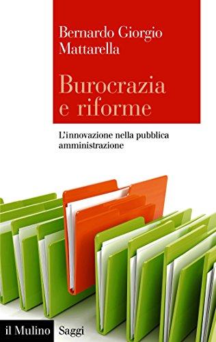 Burocrazia e riforme: L'innovazione nella pubblica amministrazione (Saggi)
