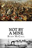 Not By A Mine