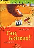 C'est le cirque ! / Cécile Bidault | Bidault, Cécile. Auteur