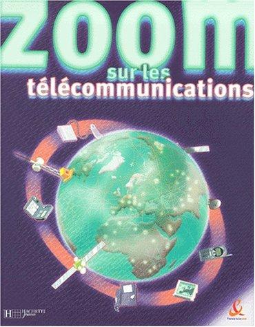 Zoom sur les télécommunications