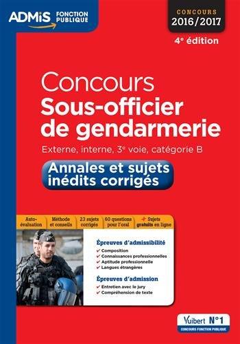 Concours Sous-officier de gendarmerie - Catégorie B - Annales et sujets inédits corrigés - Concours 2016-2017