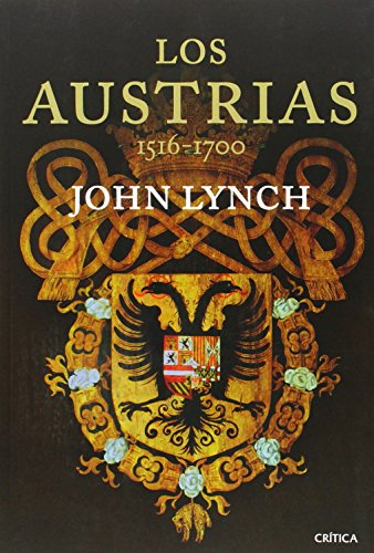 Los Austrias: 1516-1700 (Serie Mayor) por John Lynch