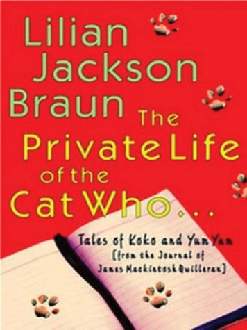 the-private-life-of-the-cat-who-tales-of-koko-and-yum-yum-from-the-journal-of-james-macintosh-quille