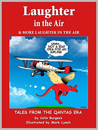 Laughter in the Air & More Laughter in the Air: Tales From the Qantas Era (English Edition)