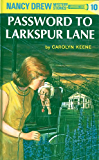 Nancy Drew 10: Password to Larkspur Lane (Nancy Drew Mysteries)
