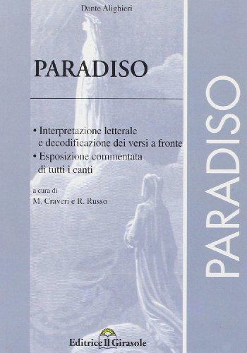 Divina Commedia. Paradiso. Interpretazione letterale e decodificazione dei versi a fronte. Esposizione e commento di tutti i canti