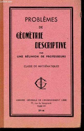 PROBLEMES DE GEOMETRIE DESCRIPTIVE - CLASSE DE MATHEMATIQUES / N°271M.