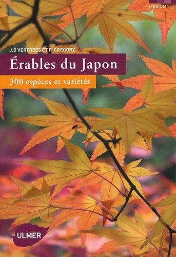 Erables du Japon. 300 espèces et variétés par J.d. Vertrees