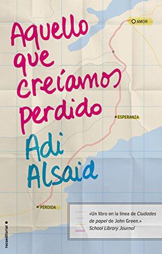 Aquello que creíamos perdido (Junior - Juvenil (roca)) por Adi Alsaid