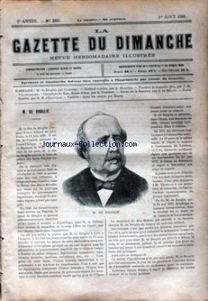 GAZETTE DU DIMANCHE (LA) [No 285] du 01/08/1886 - M. DE BROGLIE PAR CARBONEL - RICHARD COBDEN PAR A. BLANCHE - E. HUMBERT - J. DE MEUNG - D'HEURVILLE - LE VICOMTE HENRI DE MESNIL.