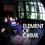 Element Of Crime: Immer da wo du bist bin ich nie (Audio CD)