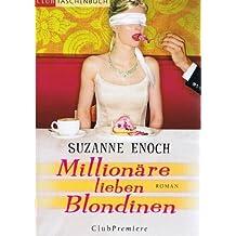 Millionäre lieben Blondinen