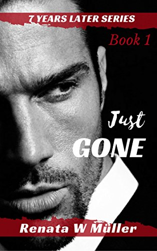 Book cover image for 7 Years Later Series: Just GONE
