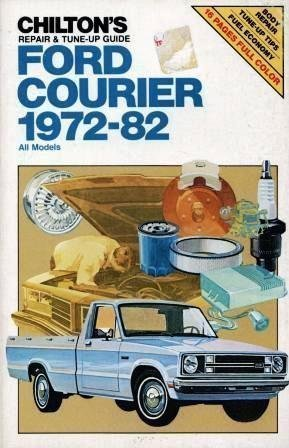 Chilton's Repair and Tune Up Guide Ford Courier 1972-82: All Models by Chilton Book Company (August 19,1983)