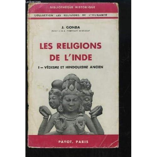 Les Religions de l'Inde. TOME 1 : Védisme et Hindouisme Ancien.