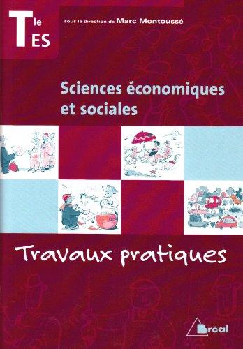 Sciences conomiques et sociales Tle ES : Travaux pratiques