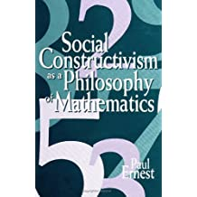 Social Constructivism as a Philosophy of Mathematics (SUNY series in Science, Technology, and Society)