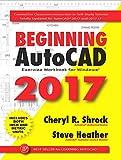 Beginning AutoCAD 2017 Exercise Workbook