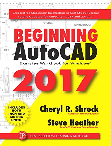 Beginning AutoCAD 2017: Exercise Workbook by [Shrock, Cheryl R., Heather, Steve]