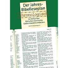 Der Jahres  Bibelleseplan chronologisch: Im Verlauf der biblischen Geschichte Gottes Handeln entdecken (German Edition)