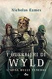 I guerrieri di Wyld. L'orda delle tenebre
