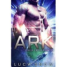 Ark: A Scifi Alien Romance (Dragon Empire Book 1) (English Edition)