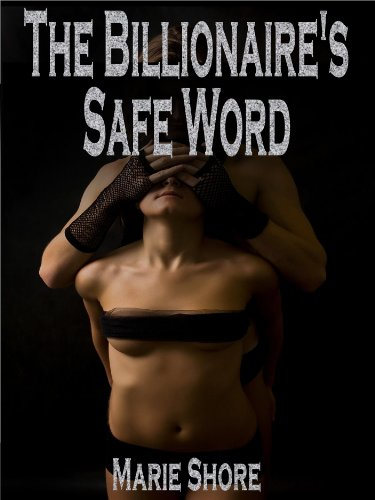 The Billionaire's Safe Word - BDSM Female Submissive Training ...