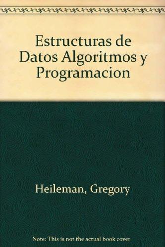 Estructuras de datos, algoritmos yprogramacion por Gregory Heileman
