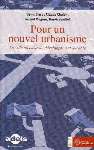 Pour un nouvel urbanisme : La ville au coeur du développement durable