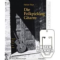 Die Folkpicking Gitarre im Ringeinband inkl. praktischer Notenklammer - die systematische Einführung mit Spielstücken und Übungen aus Blues, Spiritual, Ragtime, Folksong, Irish Folk, Jazz und Pop (Ringbindung) von Fabian Payr (Noten/Shhetmusic)
