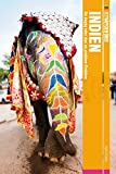 Fettnäpfchenführer Indien: Be happy oder das no problem-Problem - Karin Kaiser