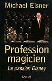 Profession magicien : la passion Disney
