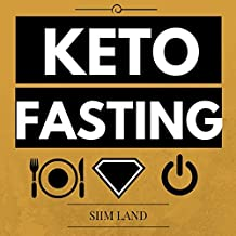 Keto Fasting: Start an Intermittent Fasting and Low Carb Ketogenic Diet to Burn Fat Effortlessly, Fight Diabetes, Purge Disease and Become Keto Adapted (Fasting Ketosis Book 1) (English Edition)