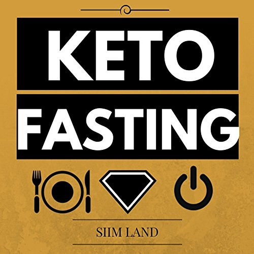 Keto Fasting: Start an Intermittent Fasting and Low Carb Ketogenic Diet to Burn Fat Effortlessly, Fight Diabetes, Purge Disease and Become Keto Adapted (Fasting Ketosis Book 1) (English Edition) por Siim Land