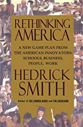 Rethinking America: A New Game Plan From The American Innovators by Hedrick Smith (1995-05-23)