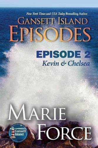 Gansett Island Episode 2: Kevin & Chelsea: Volume 18 (Gansett Island Series)