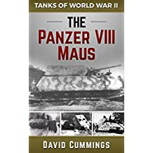 Tanks of World War II: The Panzer VIII Maus (English Edition)