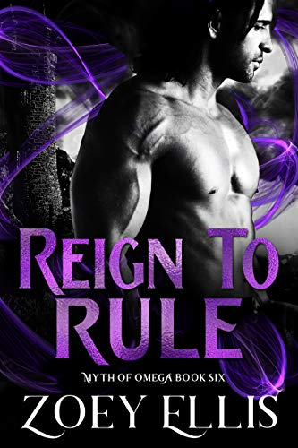 Reign To Rule (Myth of Omega Book 6) (English Edition)