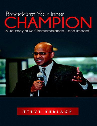 Broadcast Your Inner Champion: A Journey of Self-Remembrance…and Impact!