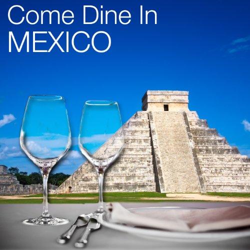 Come Dine in Mexico: Restauran...