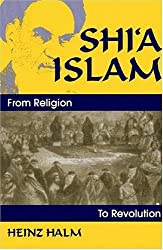 Shi'a Islam: From Religion to Revolution (Princeton Series on the Middle East) by Heinz Halm (1996-11-02)
