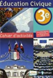 Education civique 3e : Cahier d'activités