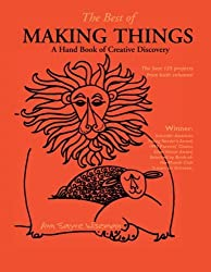 The Best of Making Things: A Hand Book of Creative Discovery by Ann Sayre Wiseman (2005-09-15)