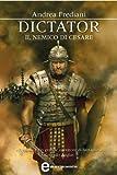 Image de Dictator. Il nemico di Cesare