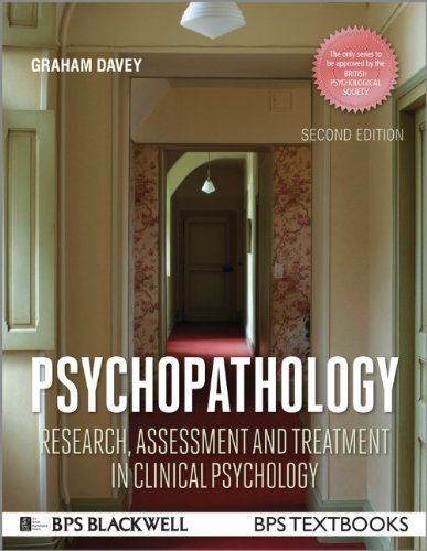 Psychopathology: Research, Assessment and Treatment in Clinical Psychology (BPS Textbooks in Psychol: Written by Graham C. Davey, 2014 Edition, (2nd Edition) Publisher: John Wiley & Sons [Paperback]