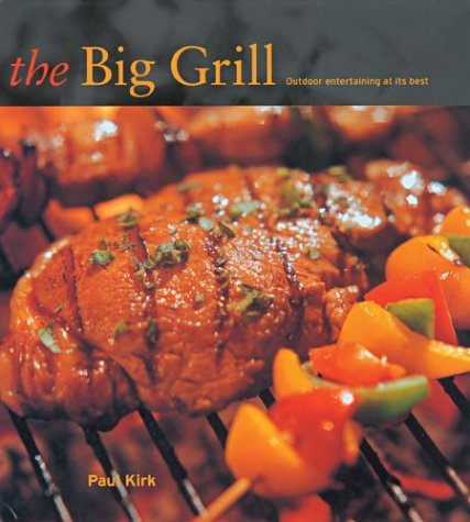 The Big Grill: Outdoor Entertaining at It's Best -