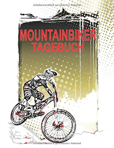 Mountainbiker Tagebuch: Dokumentiere deine Mountainbike oder Downhill Touren und Ausflüge; Verbessere deine Fitness und Ausdauer; A4+ Format por Mountainbike Training