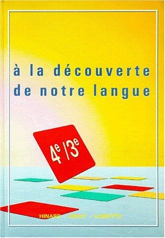 A la découverte de notre langue 4e et 3e