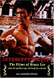 Intercepting Fist: The Films of Bruce Lee and the Golden Age of Kung-Fu Cinema