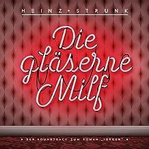 """Die gläserne Milf - Der Soundtrack zum Roman """"Jürgen"""""""